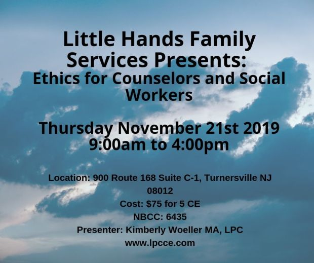 Little Hands Family Services Presents_ Ethics for Counselors and Social Workers Friday August 16th 2019(3)